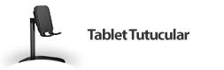 Tablet Tutucular